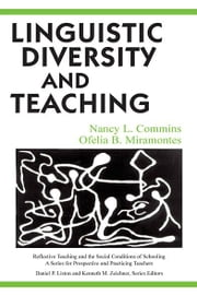 Linguistic Diversity and Teaching ebook by Nancy L. Commins,Ofelia B. Miramontes