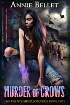 Murder of Crows ebook by Annie Bellet