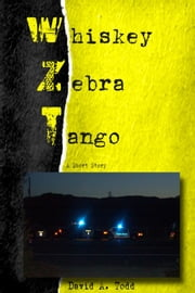 Whiskey, Zebra, Tango ebook by David Todd