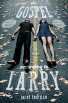 The Gospel According to Larry ebook by Janet Tashjian