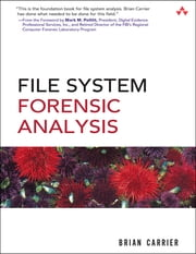 File System Forensic Analysis ebook by Brian Carrier