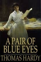 A Pair of Blue Eyes ebook by