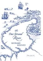 The One-Strand River - Poems, 1994-2007 ebook by Richard Kenney