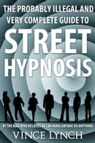 Street Hypnosis ebook by Vince Lynch