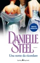 Una notte da ricordare eBook by Danielle Steel