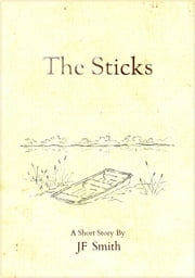 The Sticks ebook by JF Smith