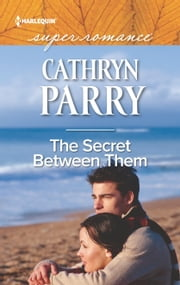 The Secret Between Them ebook by Cathryn Parry