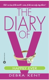 The Diary of V - Happily Ever After? ebook by Debra Kent