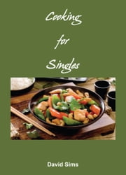 Cooking for Singles ebook by David Sims