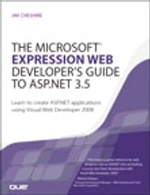 The Microsoft Expression Web Developer's Guide to ASP.NET 3.5 - Learn to create ASP.NET applications using Visual Web Developer 2008 ebook by Jim Cheshire