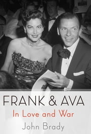 Frank & Ava - In Love and War ebook by John Brady