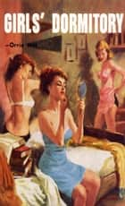 Girls' Dormitory ebook by Orrie Hitt
