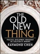 Old New Thing ebook by Raymond Chen