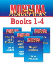 Montana Mavericks, Books 1-4 - Rogue Stallion\The Widow And The Rodeo Man\Sleeping With The Enemy\The Once And Future Wife ebook by Diana Palmer,Jackie Merritt,Myrna Temte,Laurie Paige