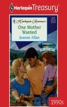 One Mother Wanted ebook by Jeanne Allan
