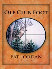 Ole Club Foot ebook by Pat Jordan