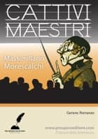 Cattivi maestri ebook by Massimiliano Morescalchi