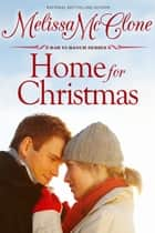 Home for Christmas ebook by Melissa McClone