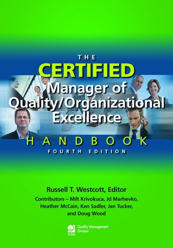 The Certified Manager of Quality/Organizational Excellence Handbook, Fourth Edition ebook by