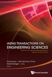 IAENG Transactions on Engineering Sciences - Special Issue for the International Association of Engineers Conferences 2014 ebook by Sio-Iong Ao,Alan Hoi-Shou Chan,Hideki Katagiri;Li Xu