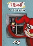 I Read! The tin soldier ebook by Talita van Graan, Dale Blankenaar, Nico Meyer