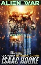 Alien War - The Complete Trilogy ebook by Isaac Hooke