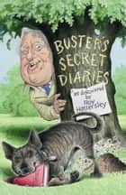 Buster's Secret Diaries ebook by Roy Hattersley