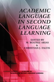 Academic Language in Second Language Learning (Hc) ebook by Arias, M. Beatriz