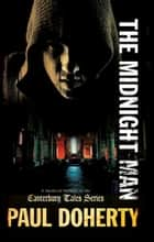 Midnight Man ebook by Paul Doherty
