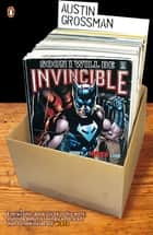 Soon I Will be Invincible ebook by Austin Grossman