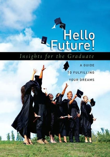 Hello Future! - Insights for the Graduate ebook by Howard Books