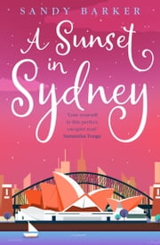 A Sunset in Sydney (The Holiday Romance, Book 3) ebook by Sandy Barker