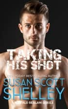 Taking His Shot eBook by Susan Scott Shelley