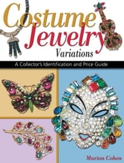 Costume Jewelry Variations: Identification & Price Guide ebook by Cohen, Marion