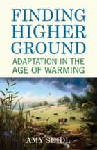 Finding Higher Ground ebook by Amy Seidl