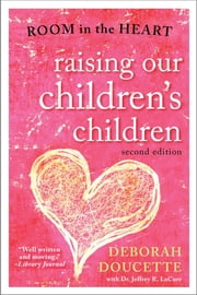 Raising Our Children's Children - Room in the Heart ebook by Kobo.Web.Store.Products.Fields.ContributorFieldViewModel