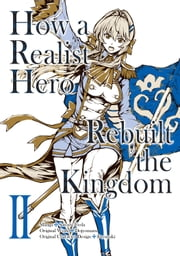 How a Realist Hero Rebuilt the Kingdom (Manga Version) Volume 2 ebook by Dojyomaru, Satoshi Ueda, Sean McCann