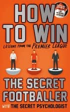 How to Win - Lessons from the Premier League ebook de Anon