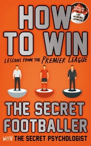 How to Win - Lessons from the Premier League ebook by Anon