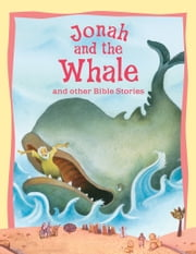 Bible Stories Jonah and the Whale and Other Stories ebook by Miles Kelly