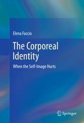 The Corporeal Identity - When the Self-Image Hurts ebook by Elena Faccio