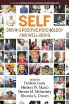 SELF Driving Positive Psychology and Wellbeing ebook by Frédéric Guay, Herbert Marsh, Dennis M. McInerney,...