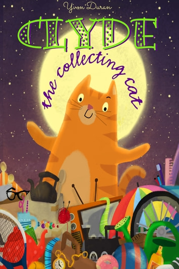 Clyde The Collecting Cat eBook by Yvon Douran