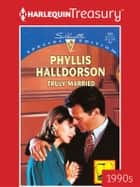 Truly Married ebook by Phyllis Halldorson