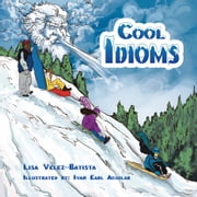 Cool Idioms ebook by Lisa Velez-Batista