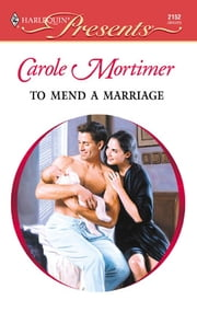 To Mend a Marriage ebook by Carole Mortimer