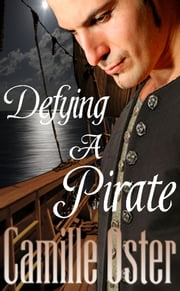 Defying a Pirate ebook by Camille Oster