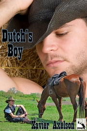 Dutch's Boy ebook by Xavier Axelson