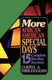More African American Special Days: 15 Complete Worship Services ebook by Cheryl A. Kirk-Duggan