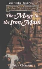 The Mage in the Iron Mask ebook by Brian Thomsen